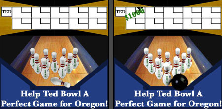 Help Ted Bowl A Perfect Game For Oregon!